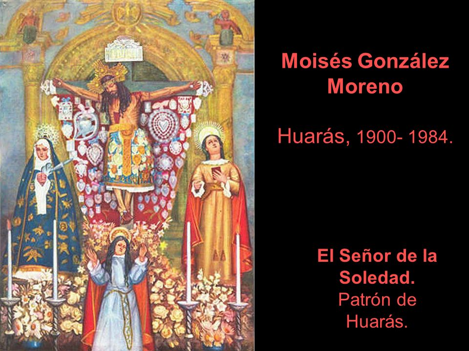 Moisés González Moreno Huarás, 1900- 1984. El Señor de la Soledad. Patrón de Huarás.