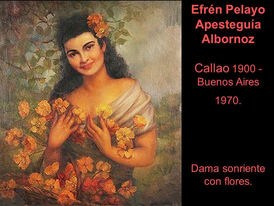Efrén Pelayo Apesteguía Albornoz Callao 1900 - Buenos Aires 1970. Dama sonriente con flores.