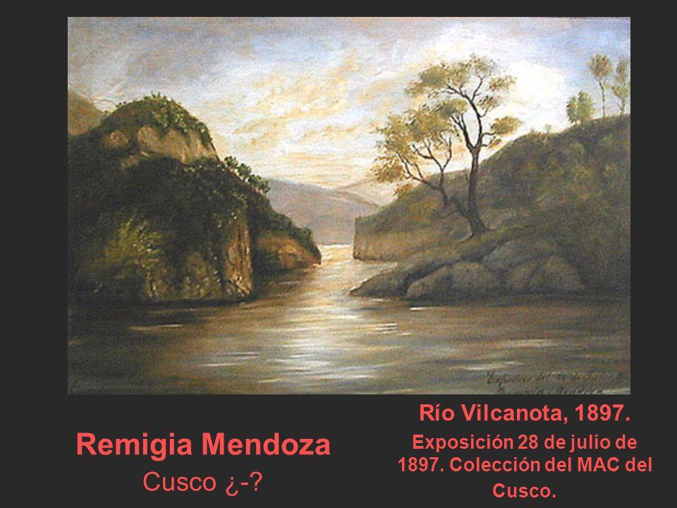 Remigia Mendoza Cusco ¿-.Río Vilcanota, 1897. Exposición 28 de julio de 1897.