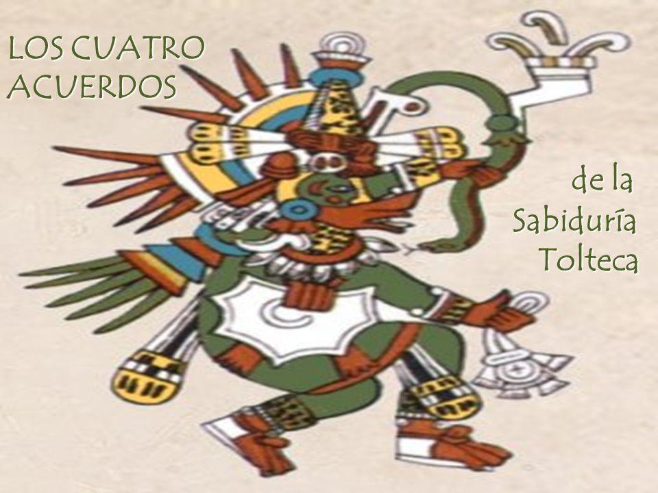 LOS CUATRO ACUERDOS de la Sabiduría de la Sabiduría Tolteca Tolteca