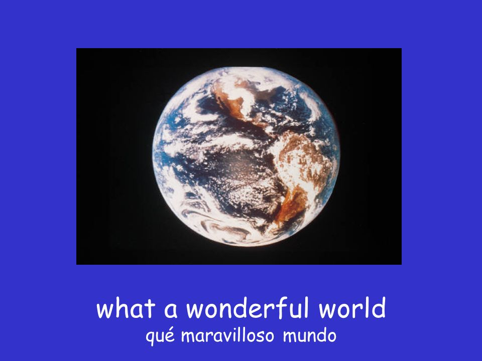 what a wonderful world qué maravilloso mundo