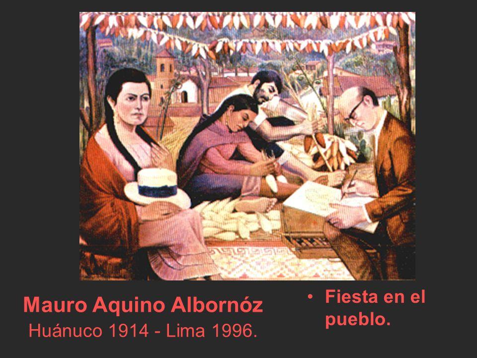Mauro Aquino Albornóz Huánuco 1914 - Lima 1996. Fiesta en el pueblo.