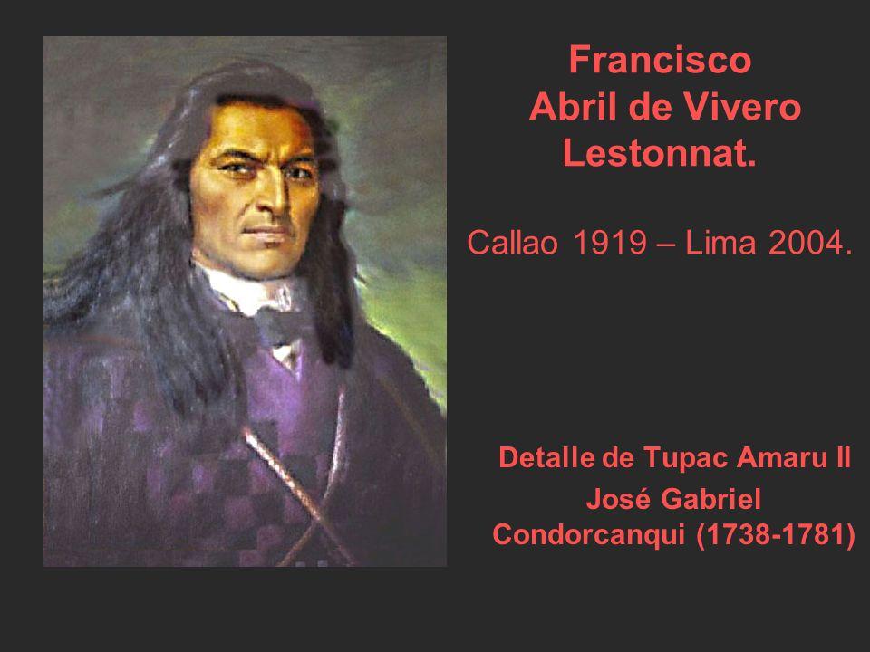 Detalle de Tupac Amaru II José Gabriel Condorcanqui (1738-1781) Francisco Abril de Vivero Lestonnat.