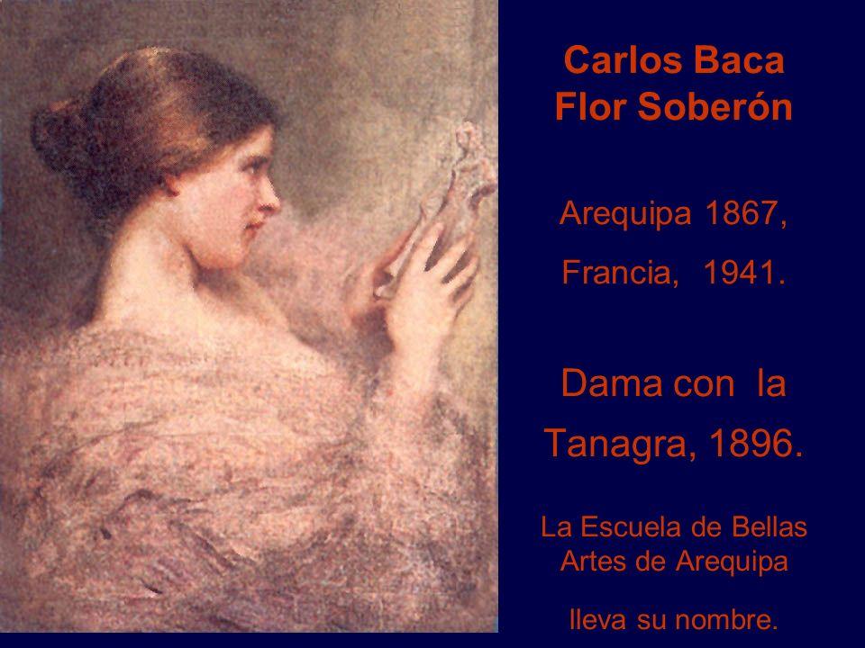 Carlos Baca Flor Soberón Arequipa 1867, Francia, 1941.