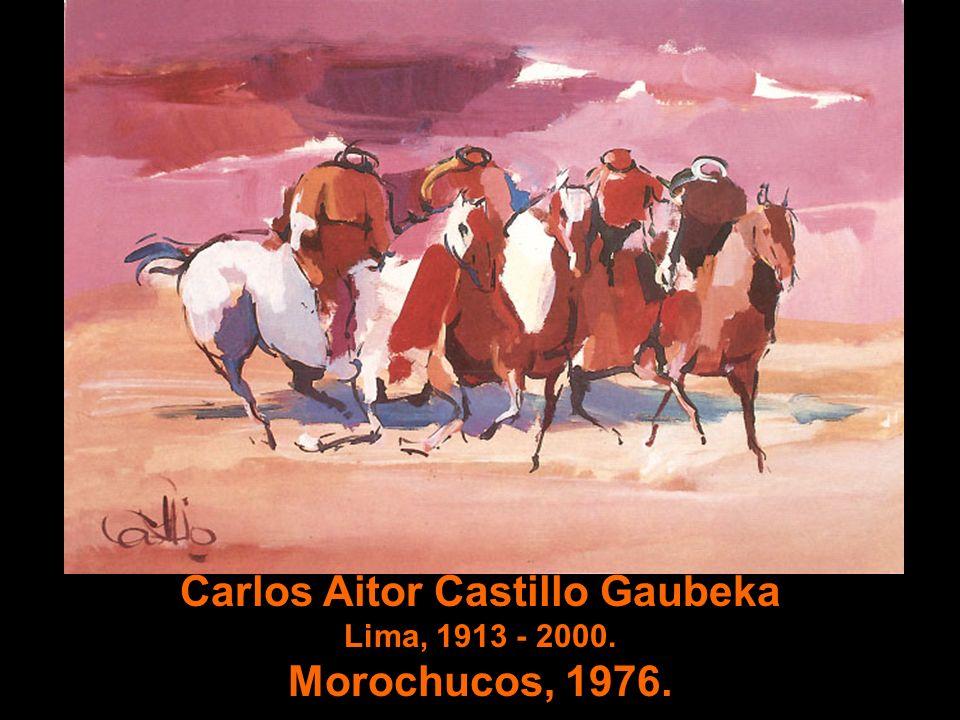 Carlos Aitor Castillo Gaubeka Lima, 1913 - 2000. Morochucos, 1976.