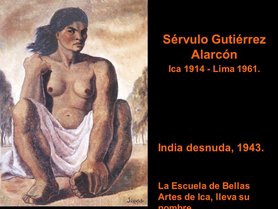 Sérvulo Gutiérrez Alarcón Ica 1914 - Lima 1961.India desnuda, 1943.