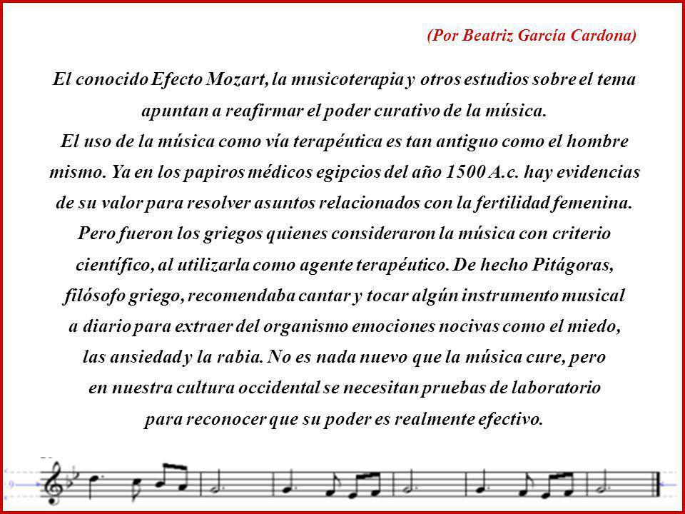 El conocido Efecto Mozart, la musicoterapia y otros estudios sobre el tema apuntan a reafirmar el poder curativo de la música.