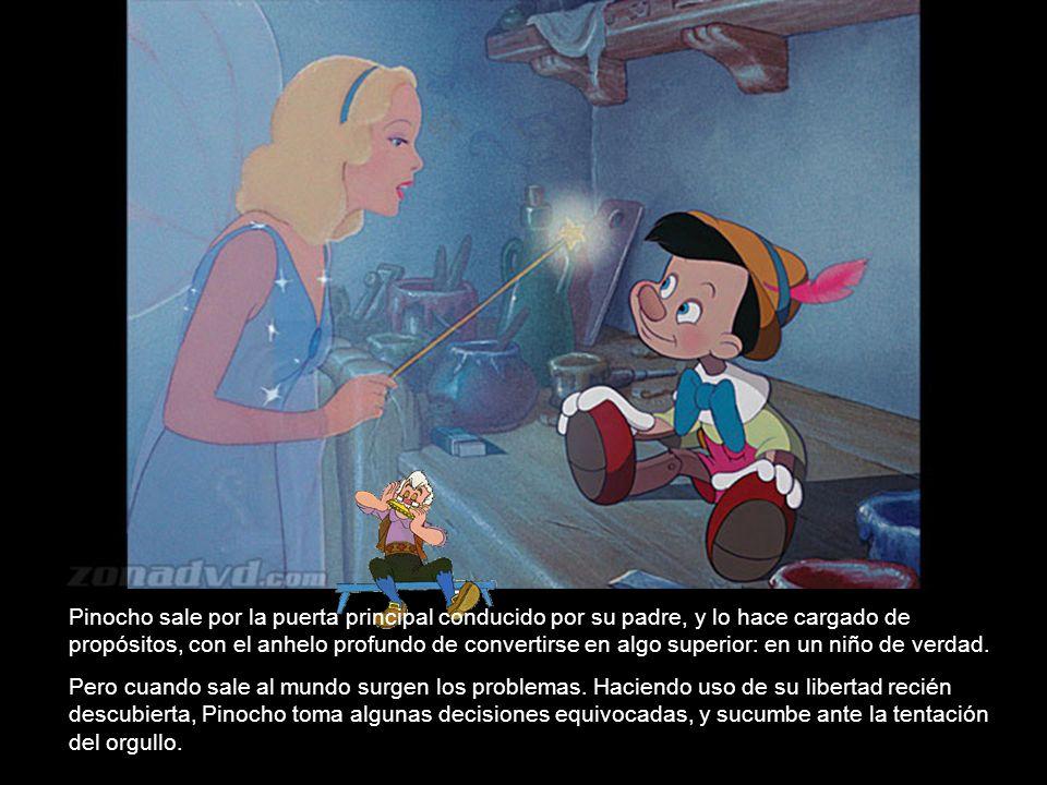 Pinocho sale por la puerta principal conducido por su padre, y lo hace cargado de propósitos, con el anhelo profundo de convertirse en algo superior: en un niño de verdad.