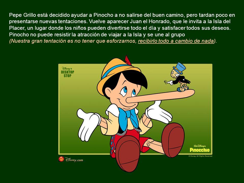 Pepe Grillo está decidido ayudar a Pinocho a no salirse del buen camino, pero tardan poco en presentarse nuevas tentaciones.