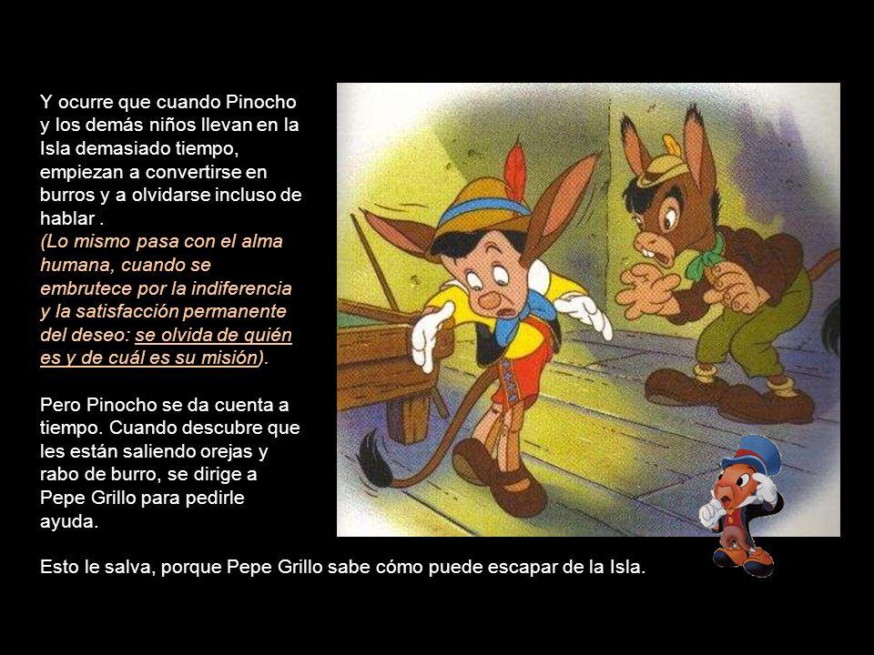 Y ocurre que cuando Pinocho y los demás niños llevan en la Isla demasiado tiempo, empiezan a convertirse en burros y a olvidarse incluso de hablar.