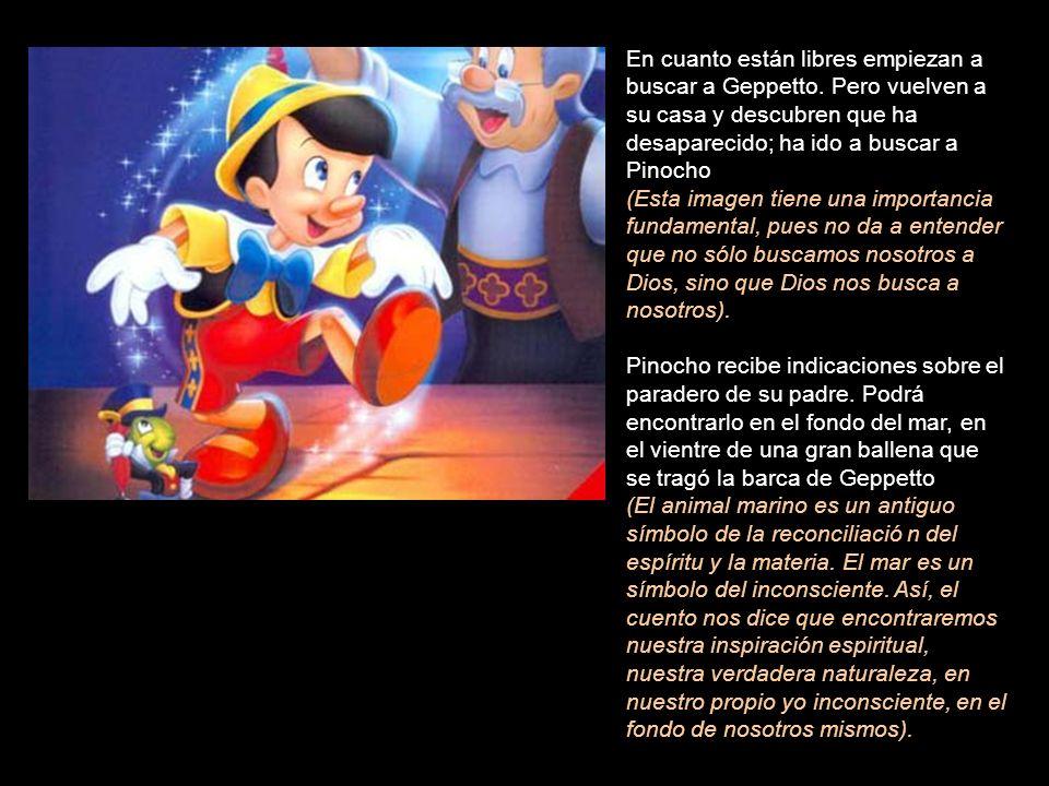 En cuanto están libres empiezan a buscar a Geppetto.
