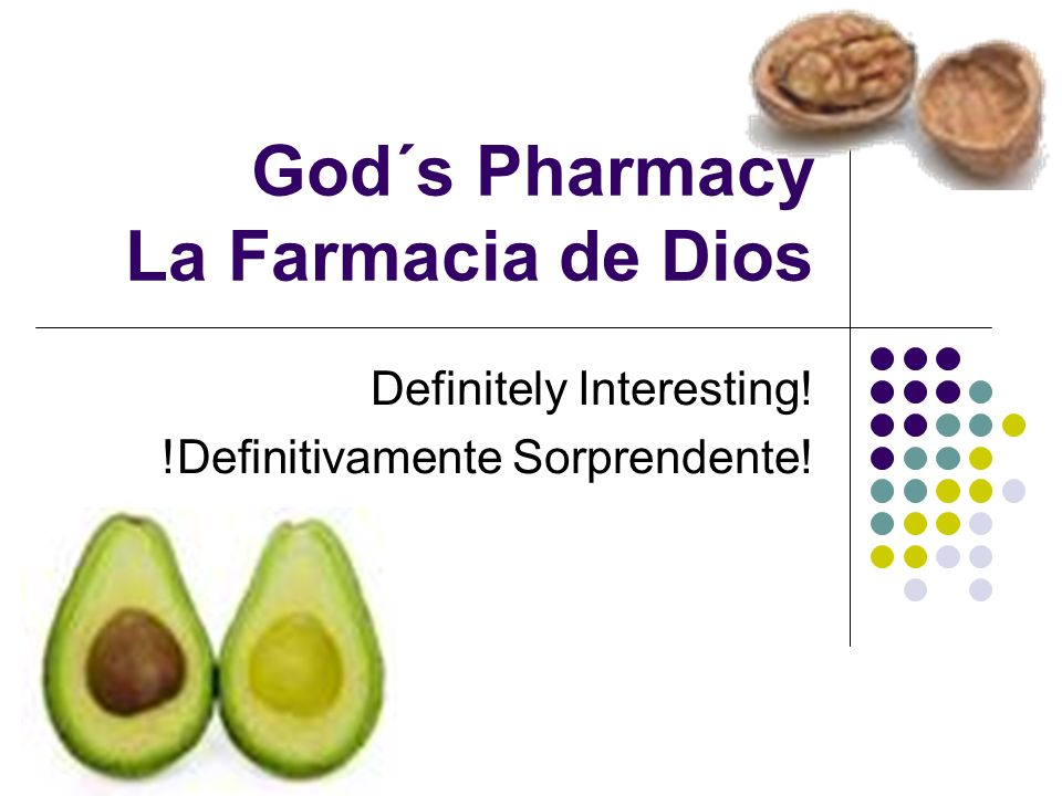 God´s Pharmacy La Farmacia de Dios Definitely Interesting! !Definitivamente Sorprendente!