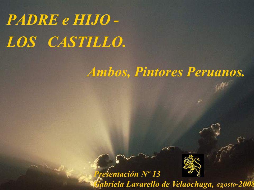 PADRE e HIJO - LOS CASTILLO.Presentación Nº 13 Gabriela Lavarello de Velaochaga, agosto- 2008.