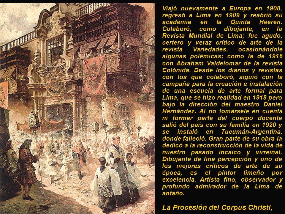 Viajó nuevamente a Europa en 1908, regresó a Lima en 1909 y reabrió su academia en la Quinta Heeren.