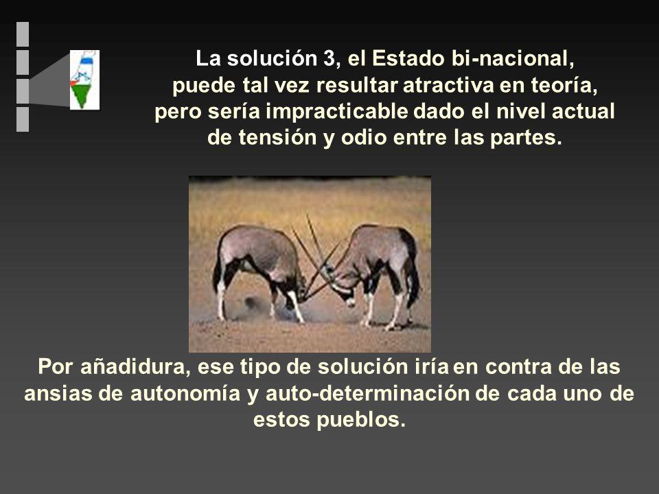 Las soluciones 1 y 2 supondrían la eliminación del otro bando por la fuerza. El resultado más probable de dichas soluciones sería que ambos bandos luc
