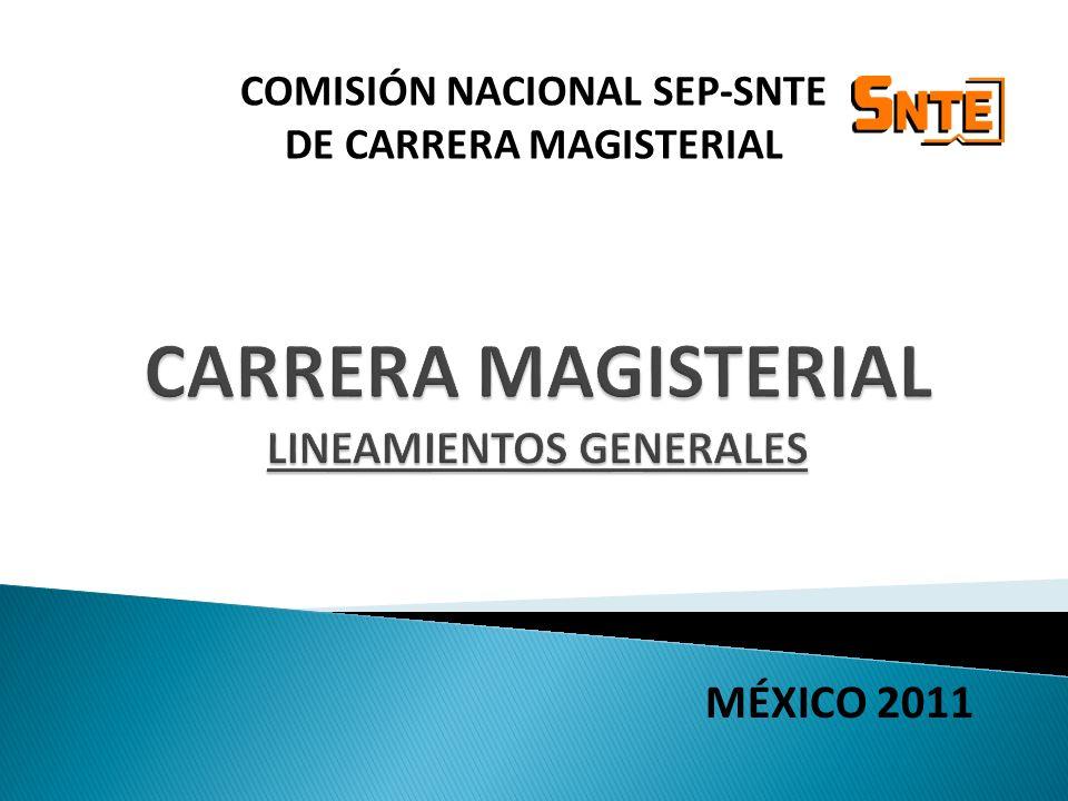 COMISIÓN NACIONAL SEP-SNTE DE CARRERA MAGISTERIAL MÉXICO 2011