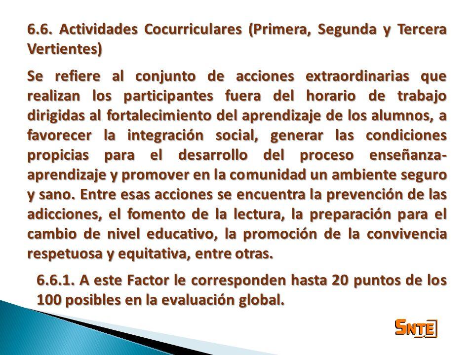 6.6. Actividades Cocurriculares (Primera, Segunda y Tercera Vertientes) Se refiere al conjunto de acciones extraordinarias que realizan los participan