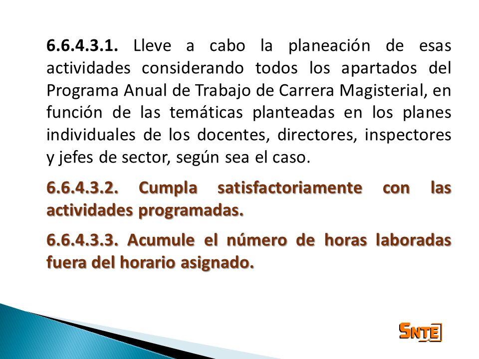 6.6.4.3.1. Lleve a cabo la planeación de esas actividades considerando todos los apartados del Programa Anual de Trabajo de Carrera Magisterial, en fu