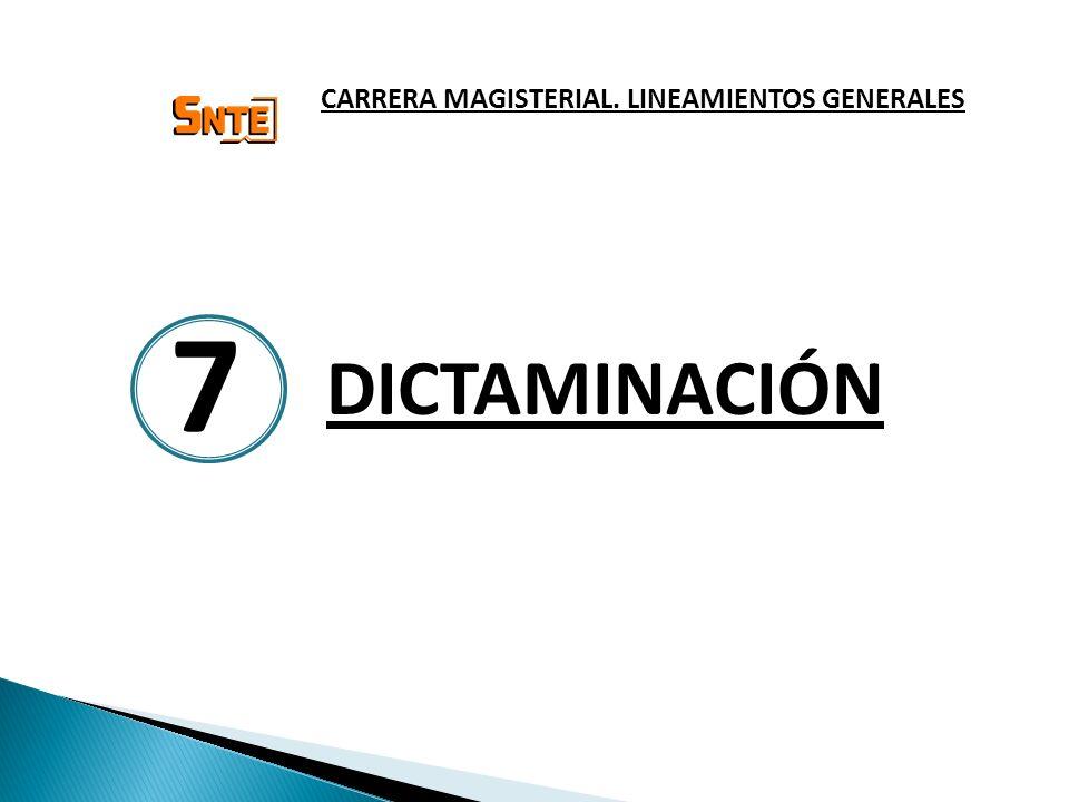 DICTAMINACIÓN CARRERA MAGISTERIAL. LINEAMIENTOS GENERALES 7