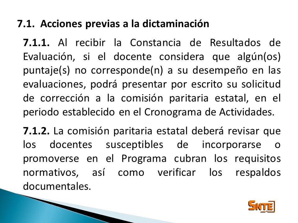 7.1. Acciones previas a la dictaminación 7.1.1. Al recibir la Constancia de Resultados de Evaluación, si el docente considera que algún(os) puntaje(s)