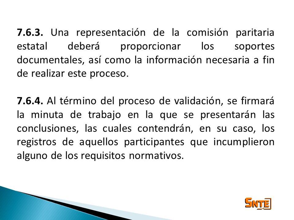 7.6.3. Una representación de la comisión paritaria estatal deberá proporcionar los soportes documentales, así como la información necesaria a fin de r