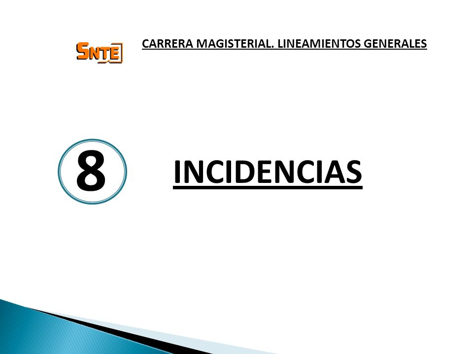 INCIDENCIAS CARRERA MAGISTERIAL. LINEAMIENTOS GENERALES 8