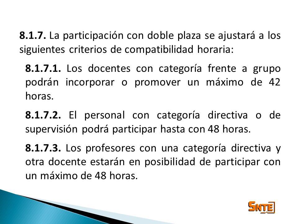8.1.7.La participación con doble plaza se ajustará a los siguientes criterios de compatibilidad horaria: 8.1.7.1. Los docentes con categoría frente a