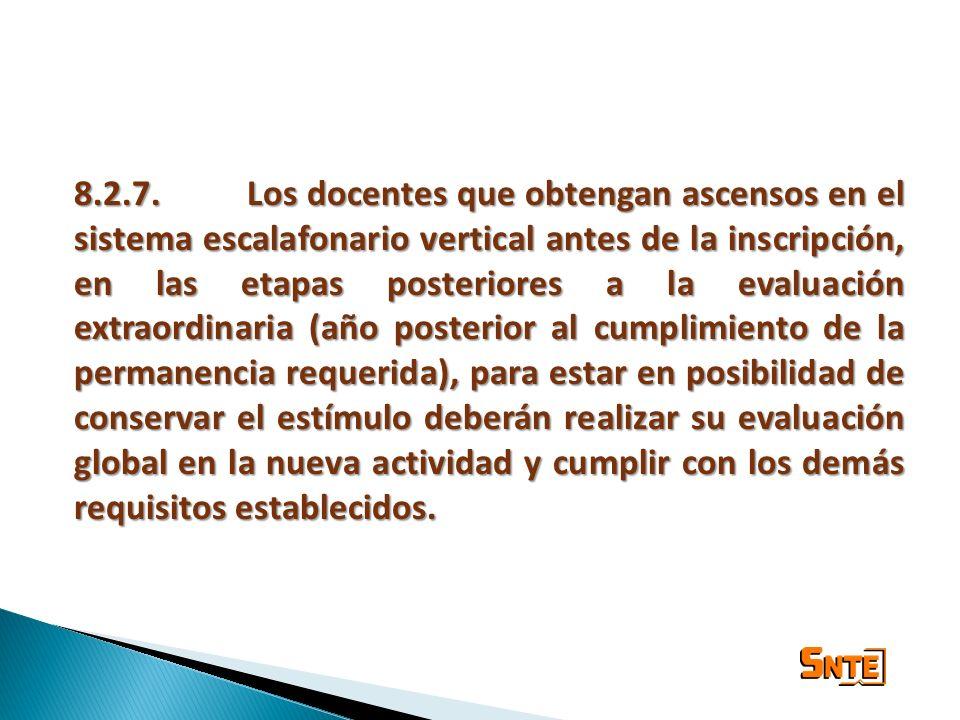 8.2.7.Los docentes que obtengan ascensos en el sistema escalafonario vertical antes de la inscripción, en las etapas posteriores a la evaluación extra