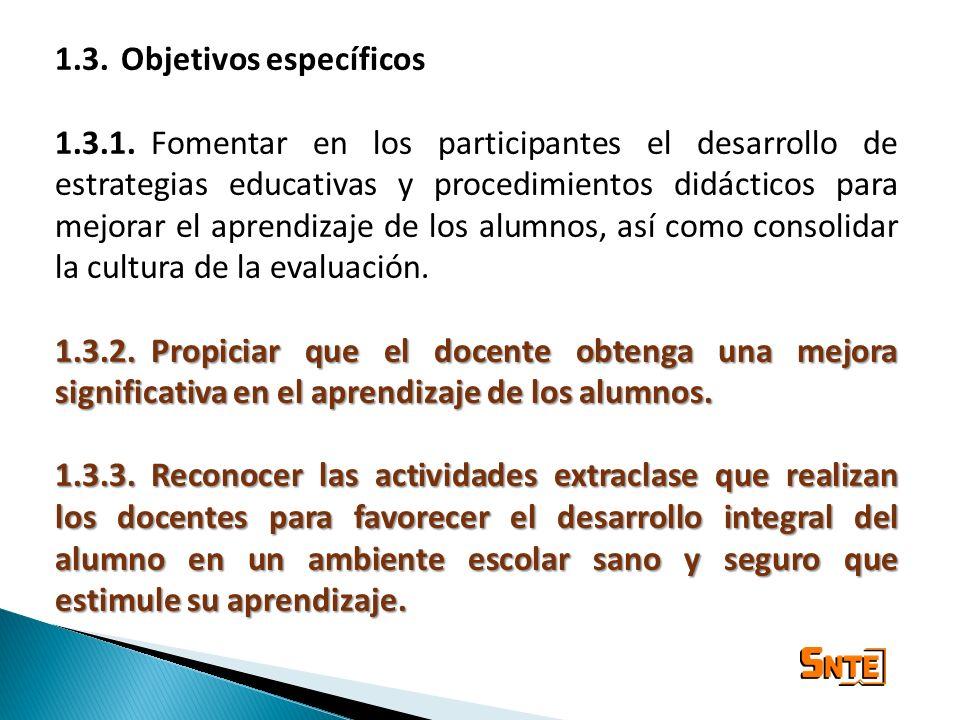 1.3. Objetivos específicos 1.3.1.Fomentar en los participantes el desarrollo de estrategias educativas y procedimientos didácticos para mejorar el apr