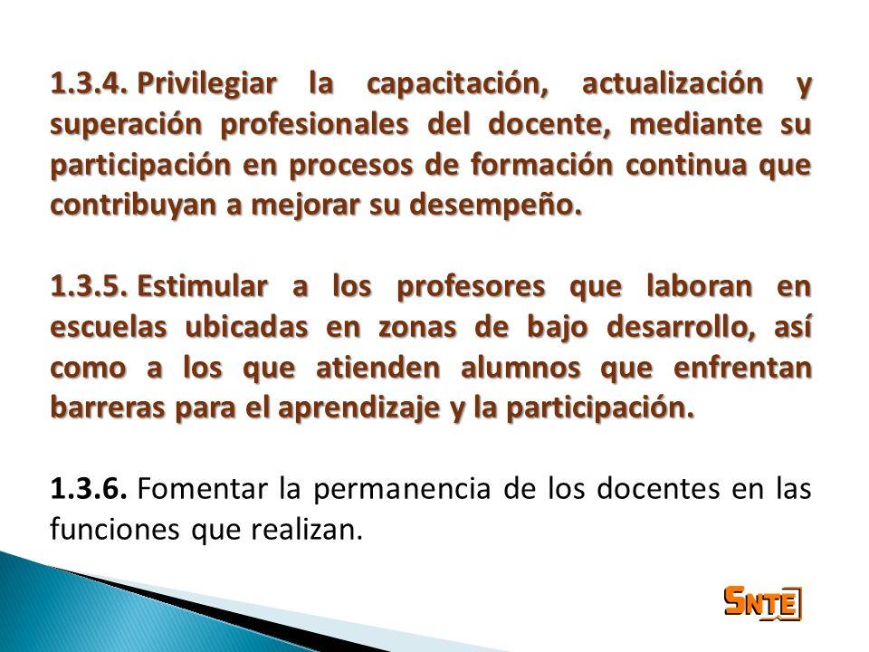 1.3.4.Privilegiar la capacitación, actualización y superación profesionales del docente, mediante su participación en procesos de formación continua q