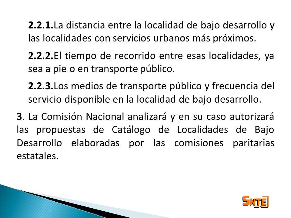 2.2.1.La distancia entre la localidad de bajo desarrollo y las localidades con servicios urbanos más próximos. 2.2.2.El tiempo de recorrido entre esas