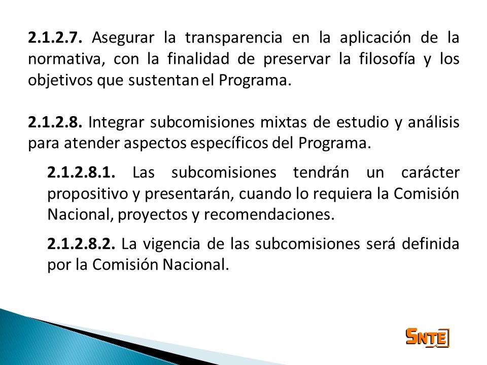 2.1.2.7. Asegurar la transparencia en la aplicación de la normativa, con la finalidad de preservar la filosofía y los objetivos que sustentan el Progr