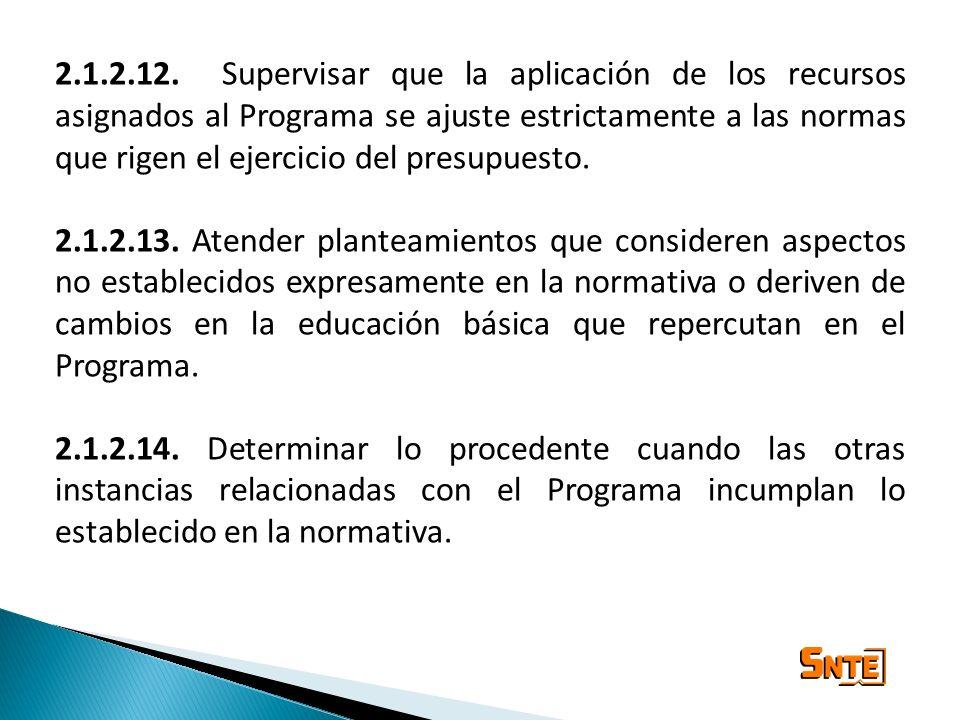 2.1.2.12. Supervisar que la aplicación de los recursos asignados al Programa se ajuste estrictamente a las normas que rigen el ejercicio del presupues
