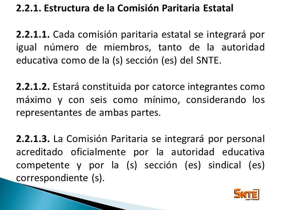 2.2.1. Estructura de la Comisión Paritaria Estatal 2.2.1.1. Cada comisión paritaria estatal se integrará por igual número de miembros, tanto de la aut