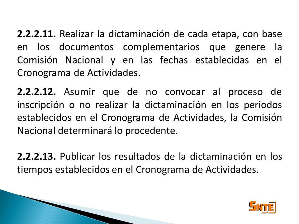 2.2.2.11. Realizar la dictaminación de cada etapa, con base en los documentos complementarios que genere la Comisión Nacional y en las fechas establec