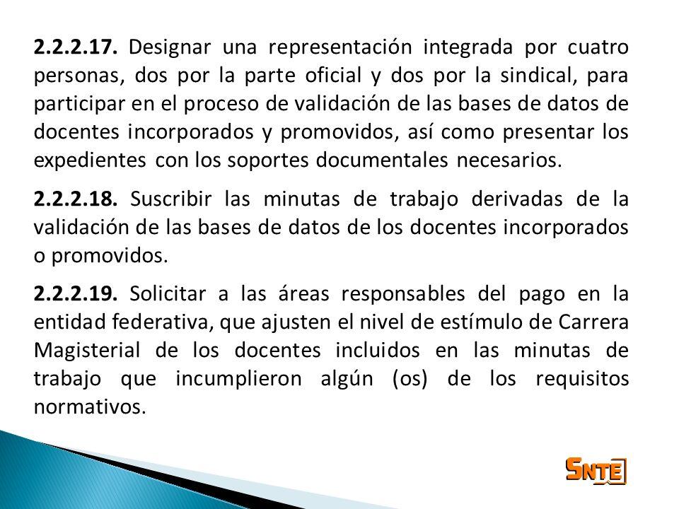 2.2.2.17. Designar una representación integrada por cuatro personas, dos por la parte oficial y dos por la sindical, para participar en el proceso de