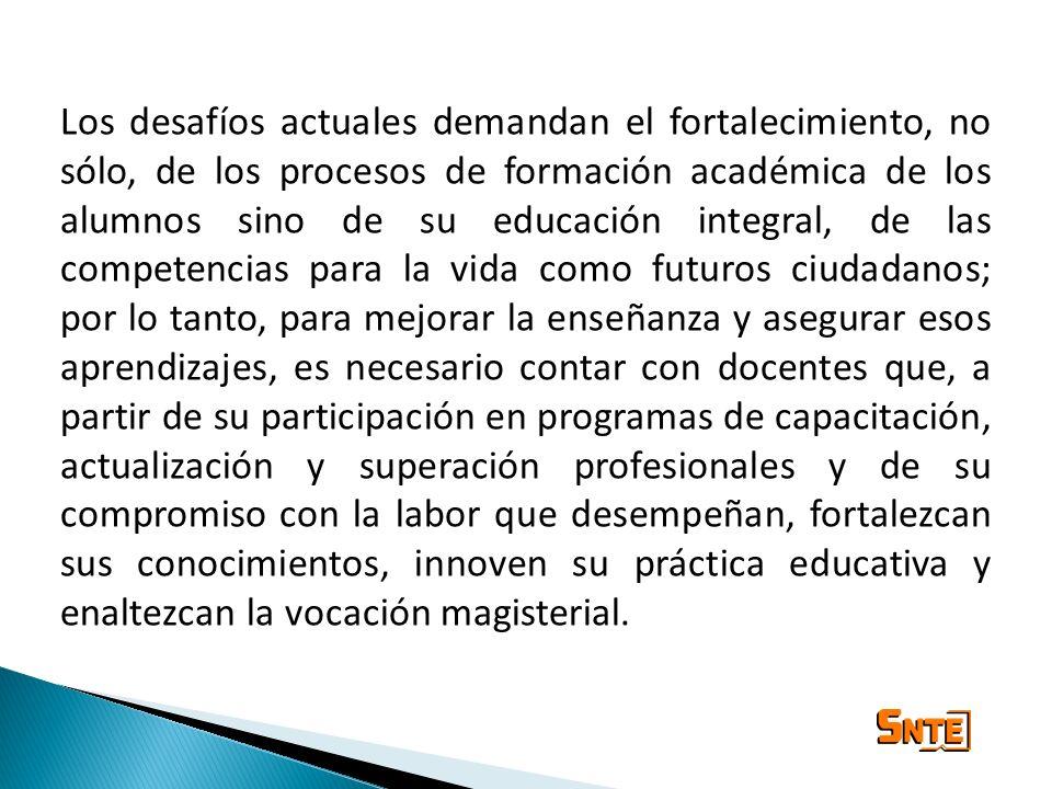 Los desafíos actuales demandan el fortalecimiento, no sólo, de los procesos de formación académica de los alumnos sino de su educación integral, de la