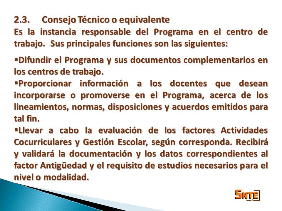 2.3. Consejo Técnico o equivalente Es la instancia responsable del Programa en el centro de trabajo. Sus principales funciones son las siguientes: Dif