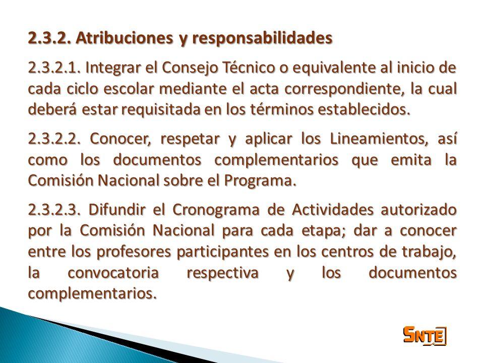 2.3.2. Atribuciones y responsabilidades 2.3.2.1. Integrar el Consejo Técnico o equivalente al inicio de cada ciclo escolar mediante el acta correspond