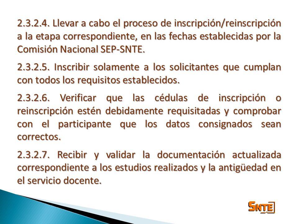 2.3.2.4. Llevar a cabo el proceso de inscripción/reinscripción a la etapa correspondiente, en las fechas establecidas por la Comisión Nacional SEP-SNT