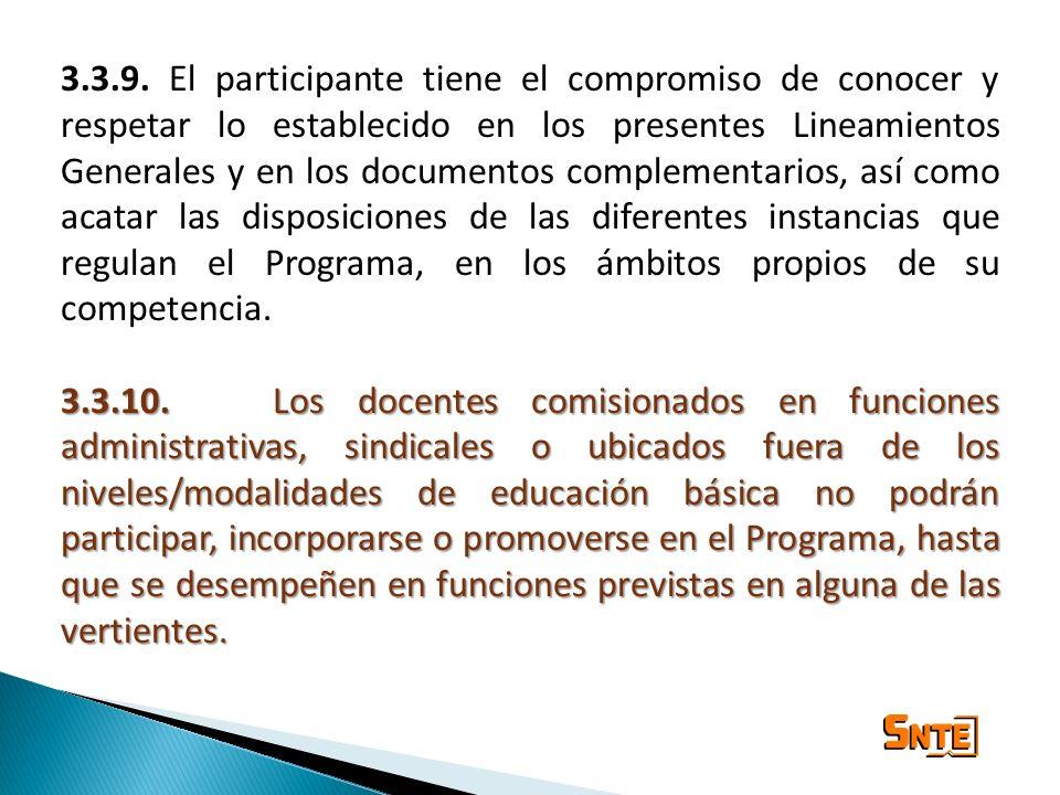 3.3.9. El participante tiene el compromiso de conocer y respetar lo establecido en los presentes Lineamientos Generales y en los documentos complement
