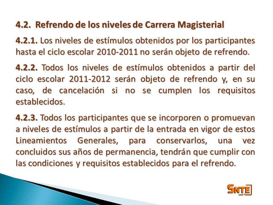 4.2. Refrendo de los niveles de Carrera Magisterial 4.2.1. Los niveles de estímulos obtenidos por los participantes hasta el ciclo escolar 2010-2011 n