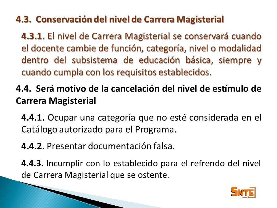 4.3. Conservación del nivel de Carrera Magisterial 4.3.1. El nivel de Carrera Magisterial se conservará cuando el docente cambie de función, categoría