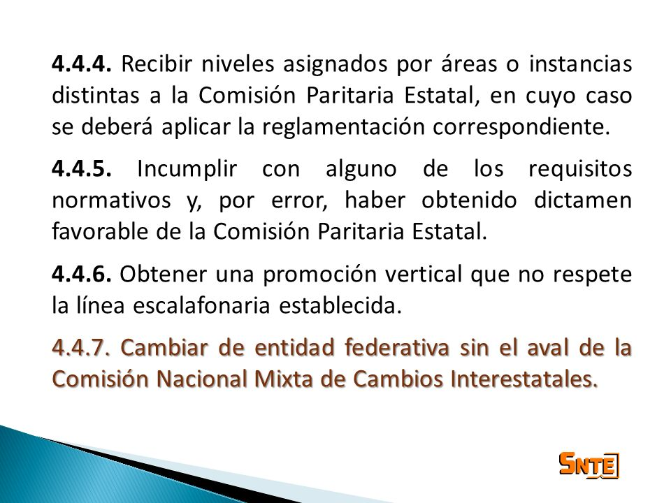 4.4.4. Recibir niveles asignados por áreas o instancias distintas a la Comisión Paritaria Estatal, en cuyo caso se deberá aplicar la reglamentación co