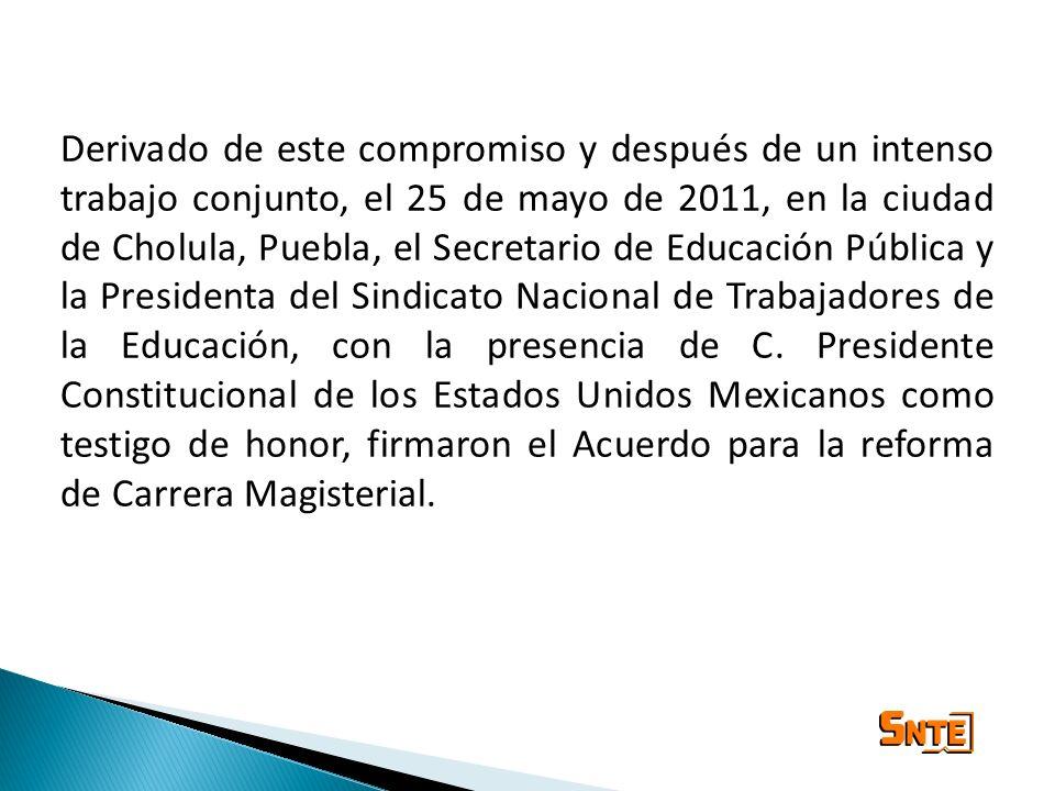 Derivado de este compromiso y después de un intenso trabajo conjunto, el 25 de mayo de 2011, en la ciudad de Cholula, Puebla, el Secretario de Educaci