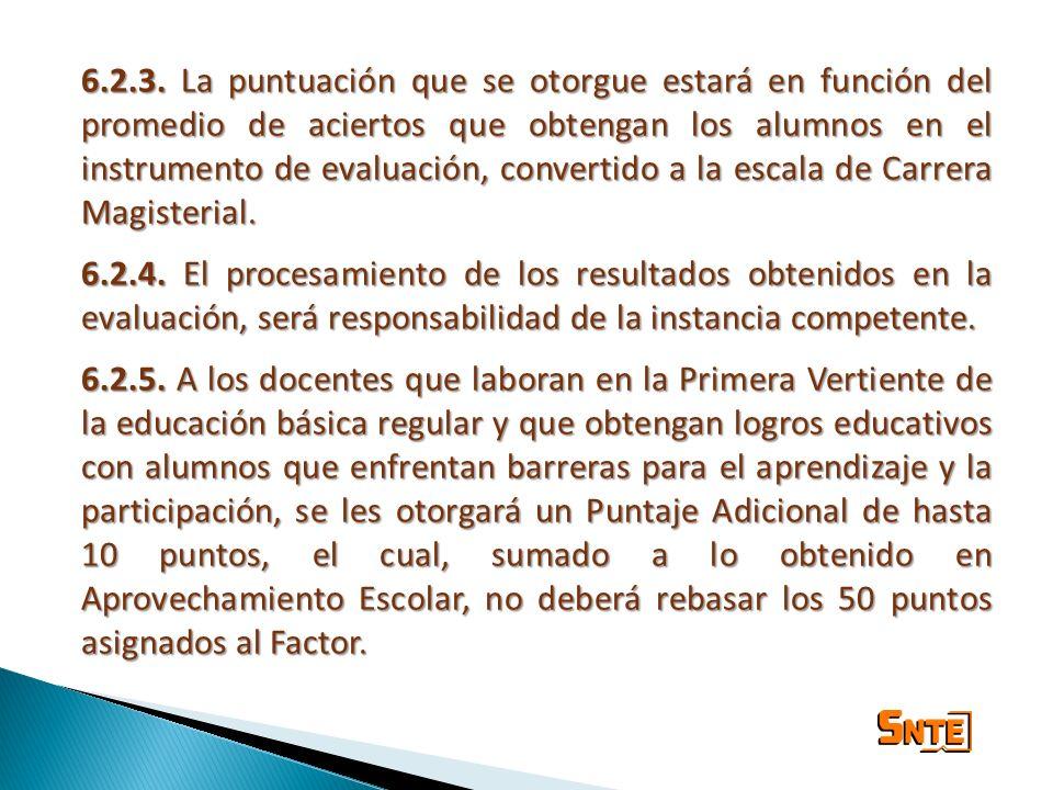 6.2.4. El procesamiento de los resultados obtenidos en la evaluación, será responsabilidad de la instancia competente. 6.2.5. A los docentes que labor