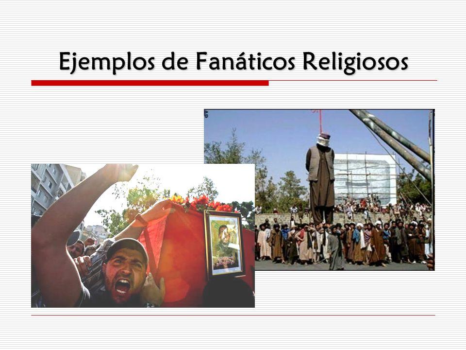 Ejemplos de Fanáticos Religiosos