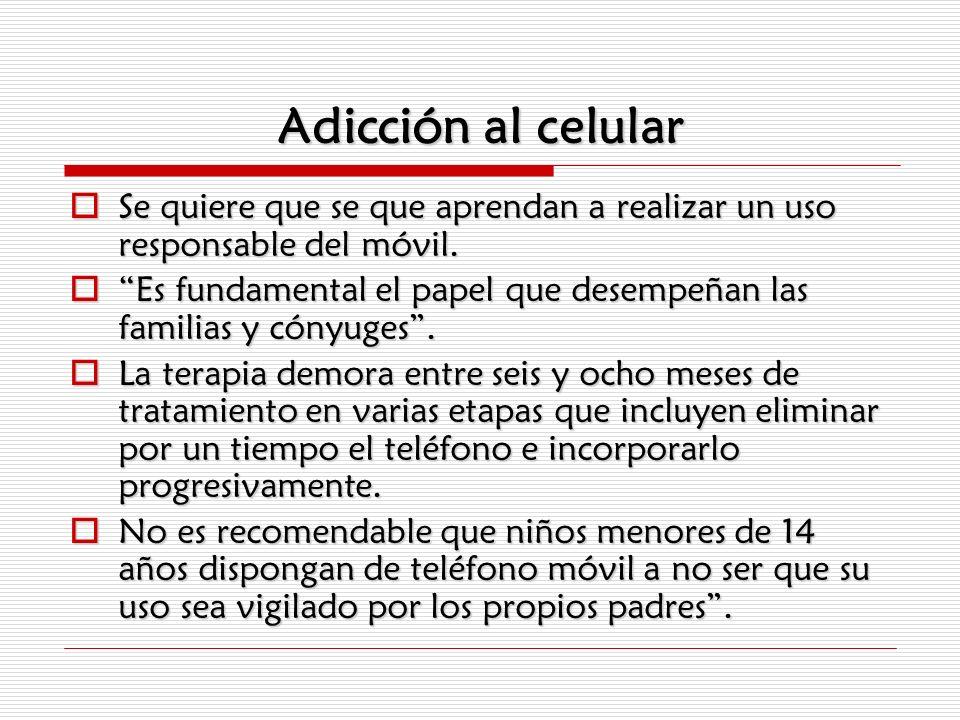 Adicción al celular Se quiere que se que aprendan a realizar un uso responsable del móvil. Se quiere que se que aprendan a realizar un uso responsable