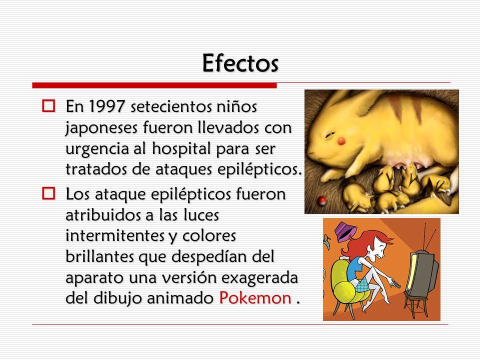 Efectos En 1997 setecientos niños japoneses fueron llevados con urgencia al hospital para ser tratados de ataques epilépticos. En 1997 setecientos niñ