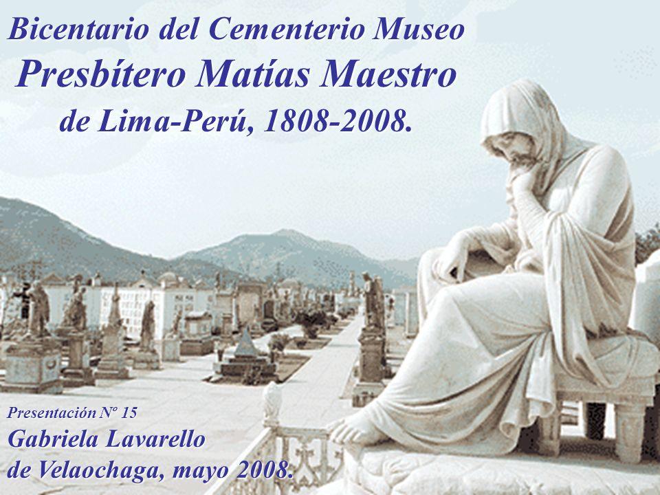 Bicentario del Cementerio Museo Presbítero Matías Maestro de Lima-Perú, 1808-2008.